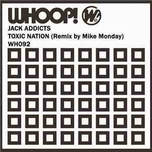 Jack Addicts - Toxic Nation mp3 download