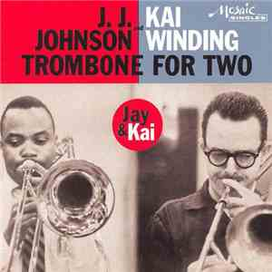 J.J. Johnson And Kai Winding - Trombone For Two mp3 download