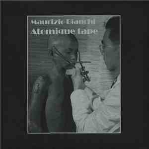 Maurizio Bianchi - Atomique Tape mp3 download