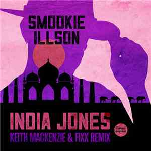 Smookie Illson - India Jones (Keith MacKenzie & Fixx Remix) mp3 download
