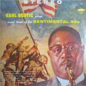 Earl Bostic - Earl Bostic Plays Sweet Tunes Of The Sentimental 40s mp3 download
