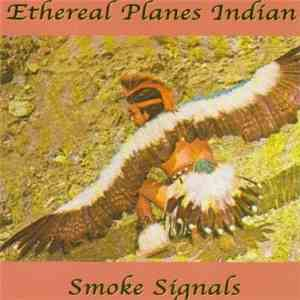 Ethereal Planes Indian - Smoke Signals mp3 download