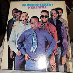 Gilberto Sextet - Yes I Will mp3 download
