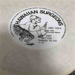 Hawaiian Surgeons - 1001 Better Things To Do mp3 download