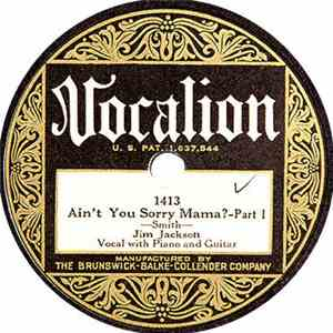 Jim Jackson  - Ain't You Sorry Mama? mp3 download