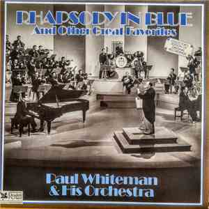Paul Whiteman And His Orchestra - Rhapsody In Blue And Other Great Favorites mp3 download
