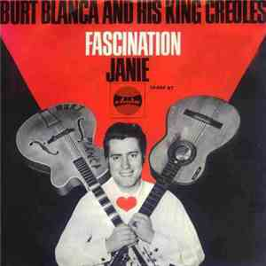 Burt Blanca & The King Creole's - Fascination / Janie mp3 download