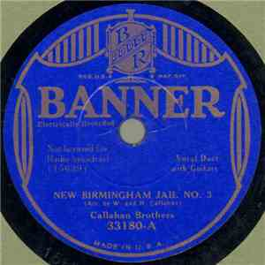 Callahan Brothers - New Birmingham Jail No. 3 / Little Poplar Log House On The Hill mp3 download