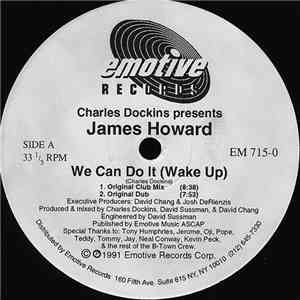 Charles Dockins Presents James Howard - We Can Do It (Wake Up) mp3 download