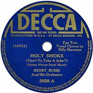 Henry Busse And His Orchestra - Holy Smoke (Can't Ya Take A Joke?) / Little Red Riding Hood mp3 download