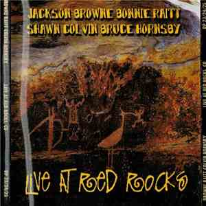Jackson Browne, Bonnie Raitt, Shawn Colvin, Bruce Hornsby, David Lindley - Live At Red Rocks mp3 download