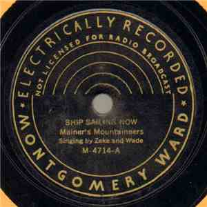 Mainer's Mountaineers - Ship Sailing Now / This World Is Not My Home mp3 download