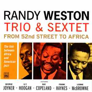 Randy Weston Trio & Sextet - From 52nd Street To Africa mp3 download