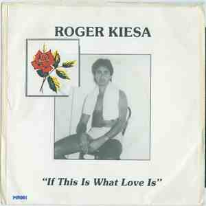 Roger Kiesa - If This Is What Love Is mp3 download