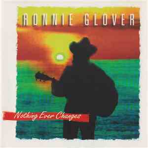 Ronnie Glover  - Nothing Ever Changes mp3 download