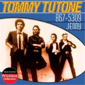 Tommy Tutone - Priceless Collection: 867-5309/Jenny mp3 download