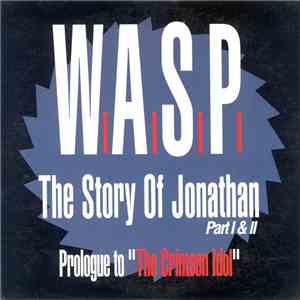 "W.A.S.P. - The Story Of Jonathan Part I & II (Prologue To ""The Crimson Idol"") mp3 download"