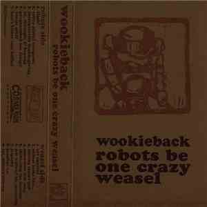Wookieback - Robots Be One Crazy Weasel mp3 download