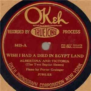 Albertina And Victoria (The Two Baptist Sisters) - Wish I Had Died In Egypt Land / There's A Meetin' Here Tonight mp3 download