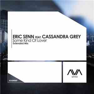 Eric Senn Feat. Cassandra Grey - Some Kind Of Lover mp3 download