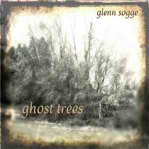 Glenn Sogge - Ghost Trees mp3 download