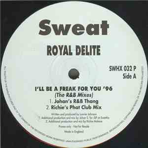 Royal Delite - I'll Be A Freak For You '96 (The R & B Mixes) mp3 download