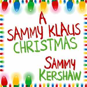 Sammy Kershaw - A Sammy Klaus Christmas mp3 download