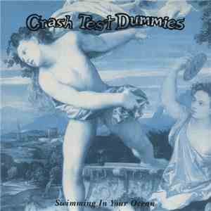 Crash Test Dummies - Swimming In Your Ocean mp3 download