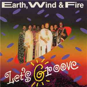Earth, Wind & Fire - Let's Groove mp3 download