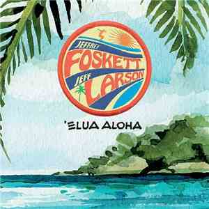 Jeffrey Foskett & Jeff Larson - 'Elua Aloha mp3 download