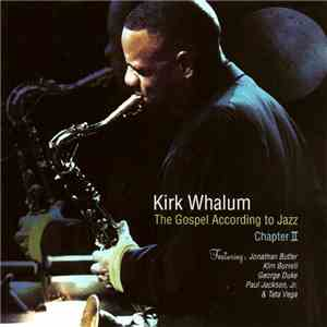 Kirk Whalum - The Gospel According To Jazz Chapter II mp3 download