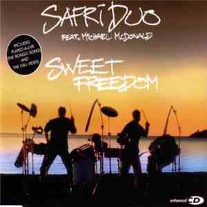 Safri Duo Feat. Michael McDonald - Sweet Freedom mp3 download