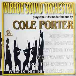 Cole Porter, Mirror Sound Orchestra - Mirror Sound Orchestra Plays The Hits Made Famous By Cole Porter mp3 download