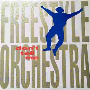 Freestyle Orchestra - Don't Tell Me mp3 download