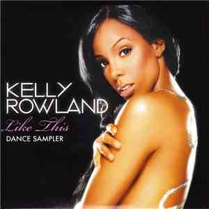 Kelly Rowland - Like This - Dance Sampler mp3 download