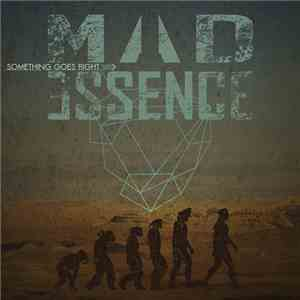 Mad Essence - Something Goes Right mp3 download