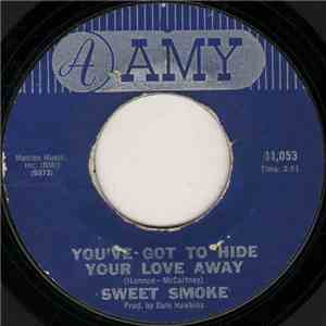 Sweet Smoke  - You've Got To Hide Your Love Away / You Don't Know Like I Know mp3 download