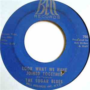 The Sugar Blues - Look What We Have Joined Together / What Get's You Going mp3 download