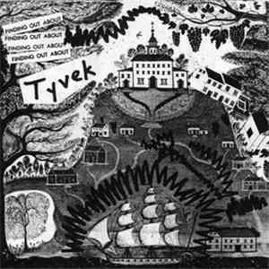 Tyvek - Finding Out About mp3 download