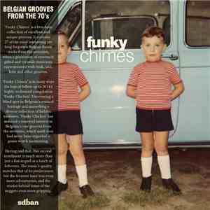 Various - Funky Chimes - Belgian Grooves From The 70's mp3 download