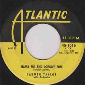 Carmen Taylor - Big Mamou Daddy / Mama, Me And Johnny Free mp3 download