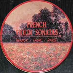 Franck / Faure / Ravel - French Violin Sonatas mp3 download