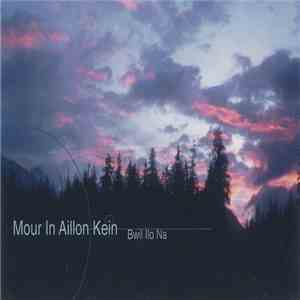 Mour In Aillon Kein - Bwil Ilo Na mp3 download