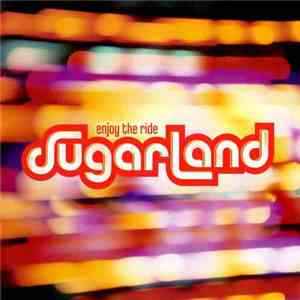 Sugarland  - Enjoy The Ride mp3 download
