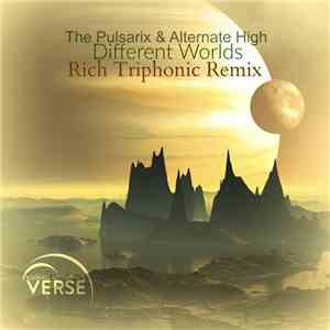 The Pulsarix & Alternate High - Different Worlds (Rich Triphonic Remix) mp3 download