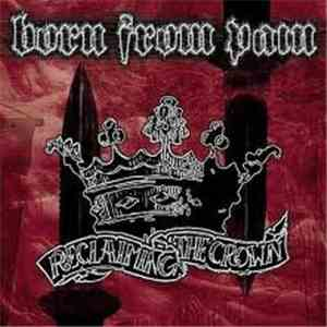 Born From Pain - Reclaiming The Crown mp3 download