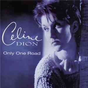 Celine Dion - Only One Road mp3 download