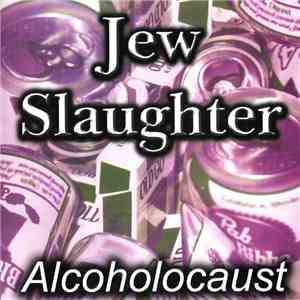Jew Slaughter - Alcoholocaust mp3 download