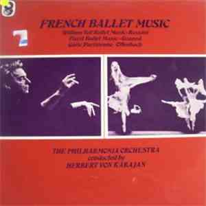 Rossini, Gounod, Offenbach, The Philharmonia Orchestra Conducted By Herbert Von Karajan - French Ballet Music mp3 download