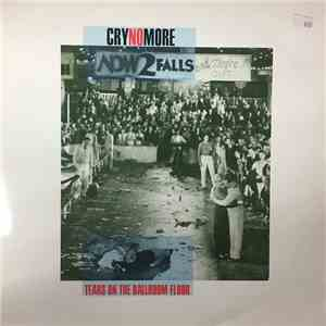 Cry No More - Tears On The Ballroom Floor mp3 download
